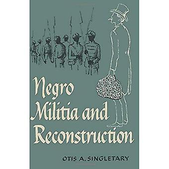 Neger Miliz und Wiederaufbau