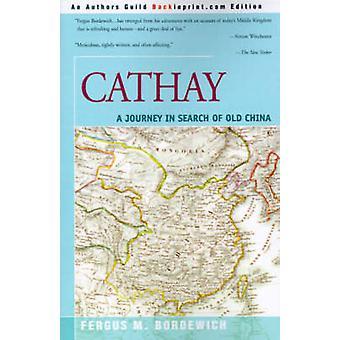 Cathay un viaggio alla ricerca della vecchia Cina di Bordewich & Fergus M.