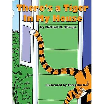 Theres a Tiger in My House by Sharpe & Michael M.