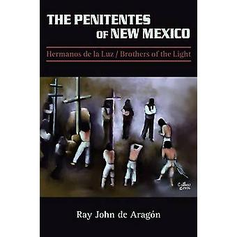 The Penitentes of New Mexico by De Aragon & Ray John