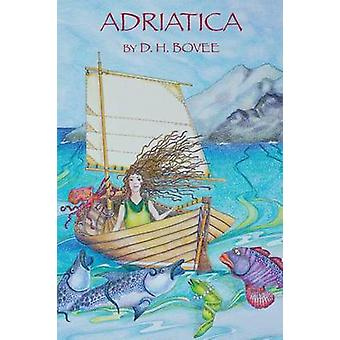 Adriatica by Bovee & D. H.