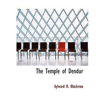 El Templo de Dendur por el Profesor Aylward M Blackman