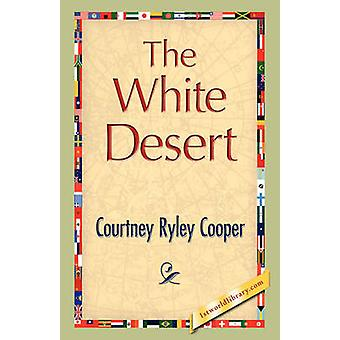 The White Desert by Cooper & Courtney Ryley