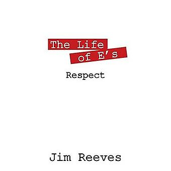 The Life of Es Respect by Reeves & Jim