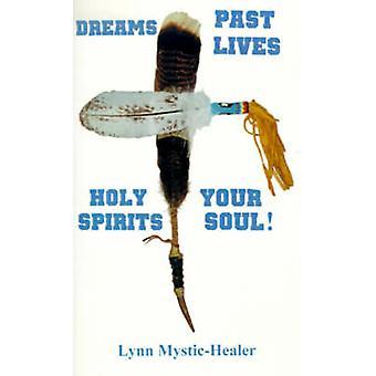 過去の人生を生きる夢ホーリースピリッツ MysticHealer & リンによってあなたの魂
