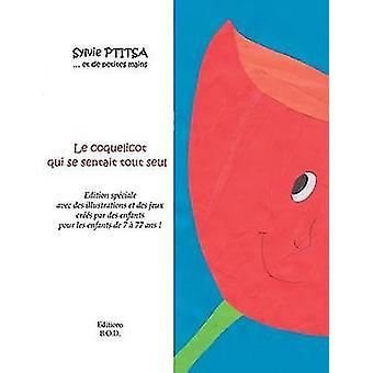 Le coquelicot qui se sentait tout seul by Ptitsa & Sylvie