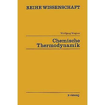 Chemische Thermodynamik da Wagner & Wolfgang