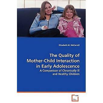 Die Qualität der MotherChild Interaktion in der frühen Jugend von McCarroll & Elizabeth M.