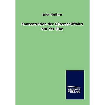 Konzentration der Gterschifffahrt auf an der Elbe af Pleiner & Erich