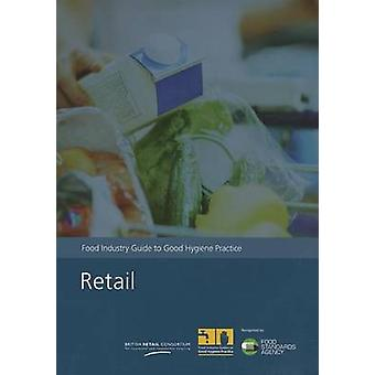 Retail - Food Industry Guide to Good Hygiene Practice by British Retai