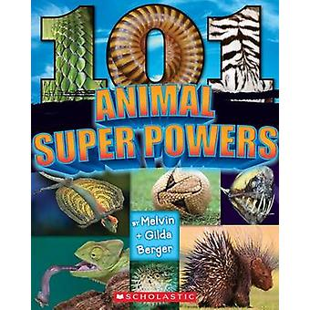 101 Animal Superpowers by Melvin Berger - Gilda Berger - Melivn Berge