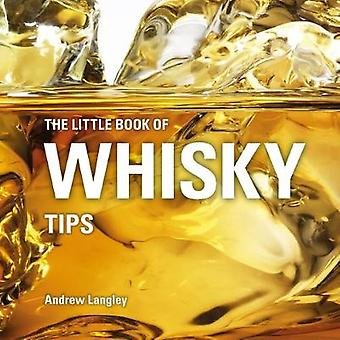 The Little Book of Whisky Tips by Andrew Langley - 9781472954534 Book