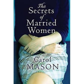 The Secrets Of Married Women by Carol Mason - 9781503942066 Book