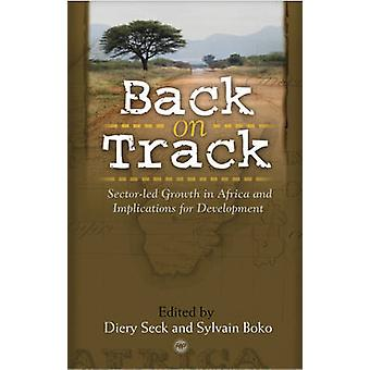 Back On Track - Sector-Led Growth in Africa and Implcations for Develo