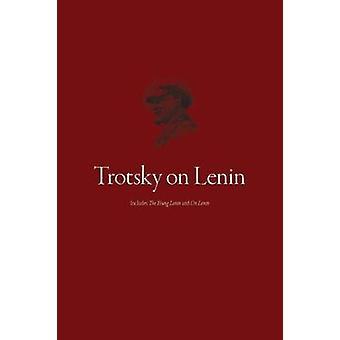 Trotsky on Lenin by Leon Trotsky - 9781608467914 Book