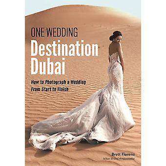 One Wedding Destination Dubai - How to Photograph a Wedding from Start