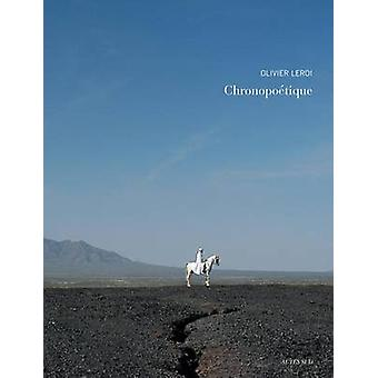 Olivier Leroi - Chronopoetique by Olivier Leroi - 9782330049416 Book