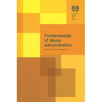 The Fundamentals of Labour Administration by Giuseppe Casale - Alagan
