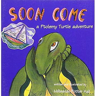 Soon Come - A Ptolemy Turtle Adventure by Melisande Potter-Hall - 9789