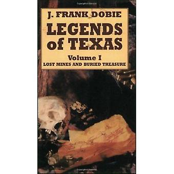 Legends of Texas - Lost Mines and Buried Treasure by Ann Dobie - 97808