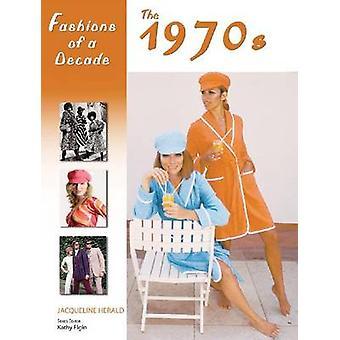 Moda de una década - los años 1970 por Jacqueline Herald - Kathy Elgin-