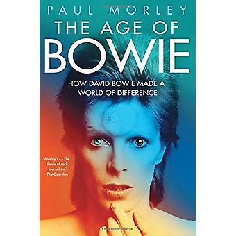 The Age of Bowie by Paul Morley - 9781501151170 Book