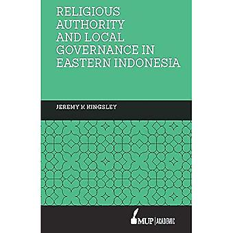 Religieuze autoriteit en lokaal bestuur in Oost-Indonesië