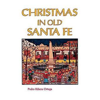 Christmas in Old Santa Fe by Ortega & Pedro Ribera