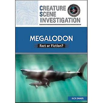 Megalodon  Fact or Fiction by Rick Emmer