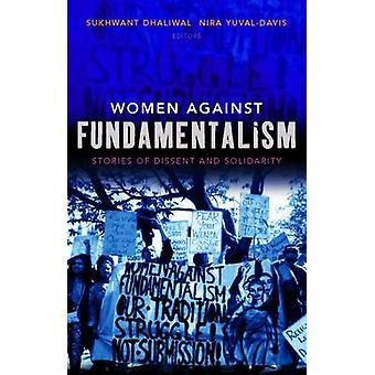 Women Against Fundamentalism Stories of Dissent and Solidarity by Dhaliwal & Sukjwant
