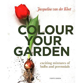 Colour Your Garden by Jacqueline Van Der Kloet