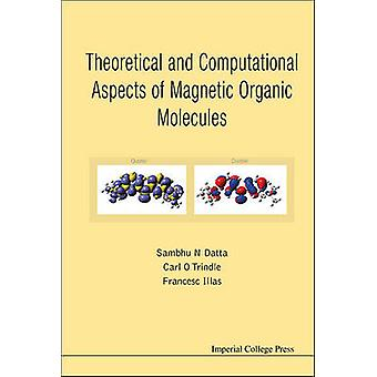 THEORETICAL AND COMPUTATIONAL ASPECTS OF MAGNETIC ORGANIC MOLECULES by DATTA & SAMBHU N