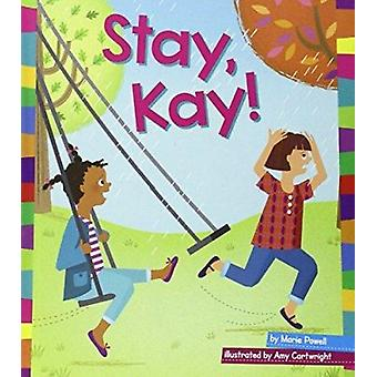 Stay - Kay! by Marie Powell - Amy Cartwright - 9781607535850 Book