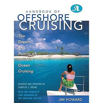 Handbook of Offshore Cruising The Dream and Reality of Modern Ocean Cruising by Howard & Jim