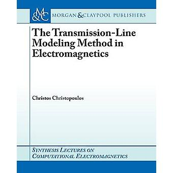 The TransmissionLine Modeling Tlm Method in Electromagnetics by Christopoulos & Christos