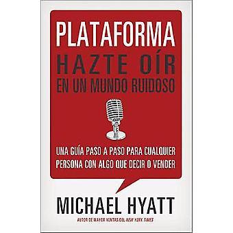 Plataforma Hazte or en un mundo ruidoso by Hyatt & Michael