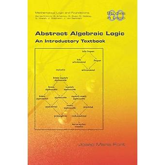 Abstract Algebraic Logic. An Introductory Textbook by Font & Josep Maria