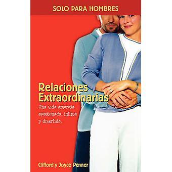Relaciones Extraordinarias Una Vida Amorosa Apasionada intima y Divertida af Penner & Clifford L.