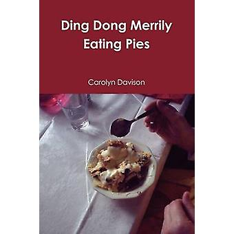 Ding Dong Merrily Eating Pies by Davison & Carolyn