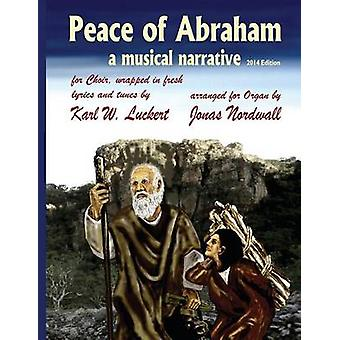 Peace of Abraham a Musical Narrative by Luckert & Karl W.
