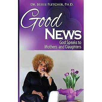 Good News God Speaks to Mothers and Daughters by Fletcher & Bessie S