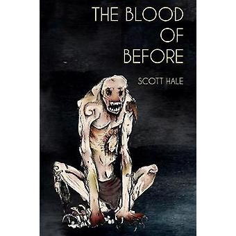The Blood of Before by Hale & Scott