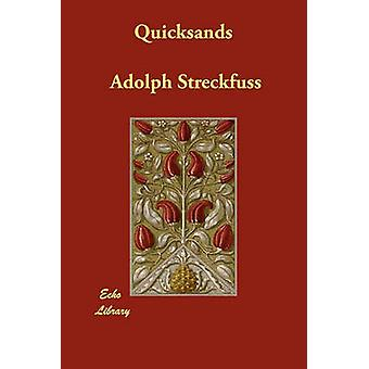 Quicksands by Streckfuss & Adolph