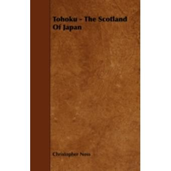 Tohoku  The Scotland of Japan by Noss & Christopher