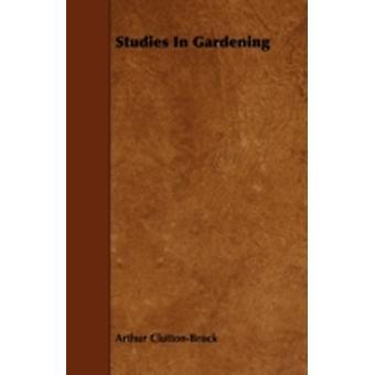 Studies In Gardening by CluttonBrock & Arthur