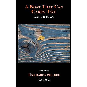 A Boat That Can Carry Two by Cariello & Matthew M.