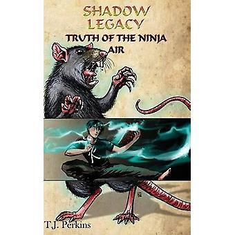 Truth of the Ninja  Air by Perkins & T.J.