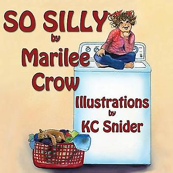 So Silly by Crow & Marilee