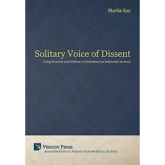 The Solitary Voice of Dissent by Martin & Kay