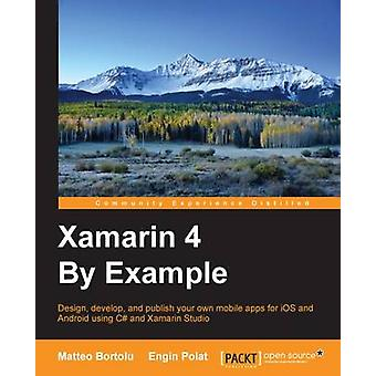 Xamarin 4 By Example by Polat & Engin